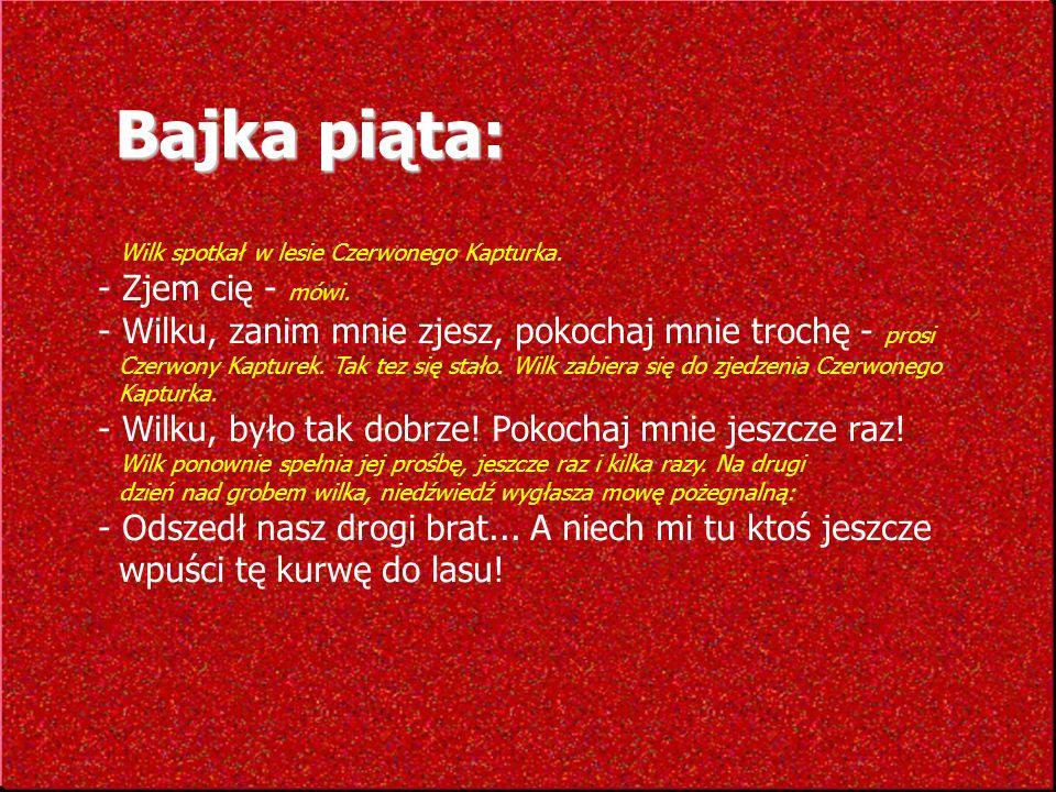 Bajka szósta: Idzie Czerwony Kapturek przez las.