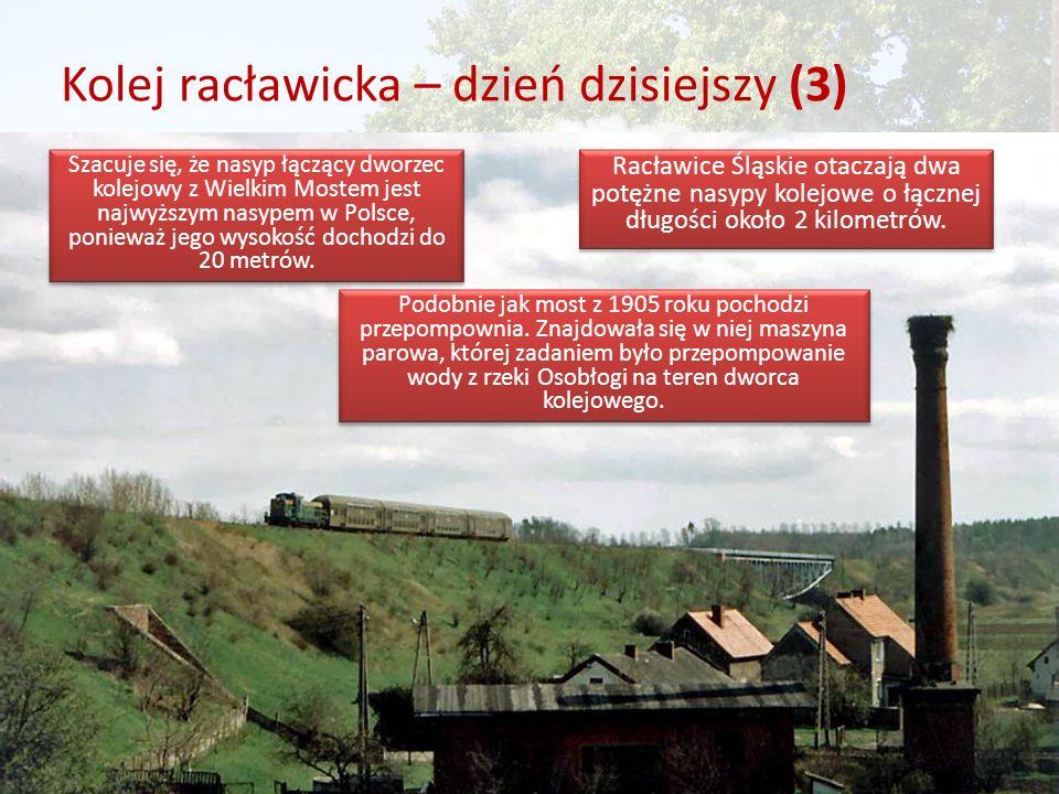 Kolej racławicka – dzień dzisiejszy (3) Racławice Śląskie otaczają dwa potężne nasypy kolejowe o łącznej długości około 2 kilometrów.