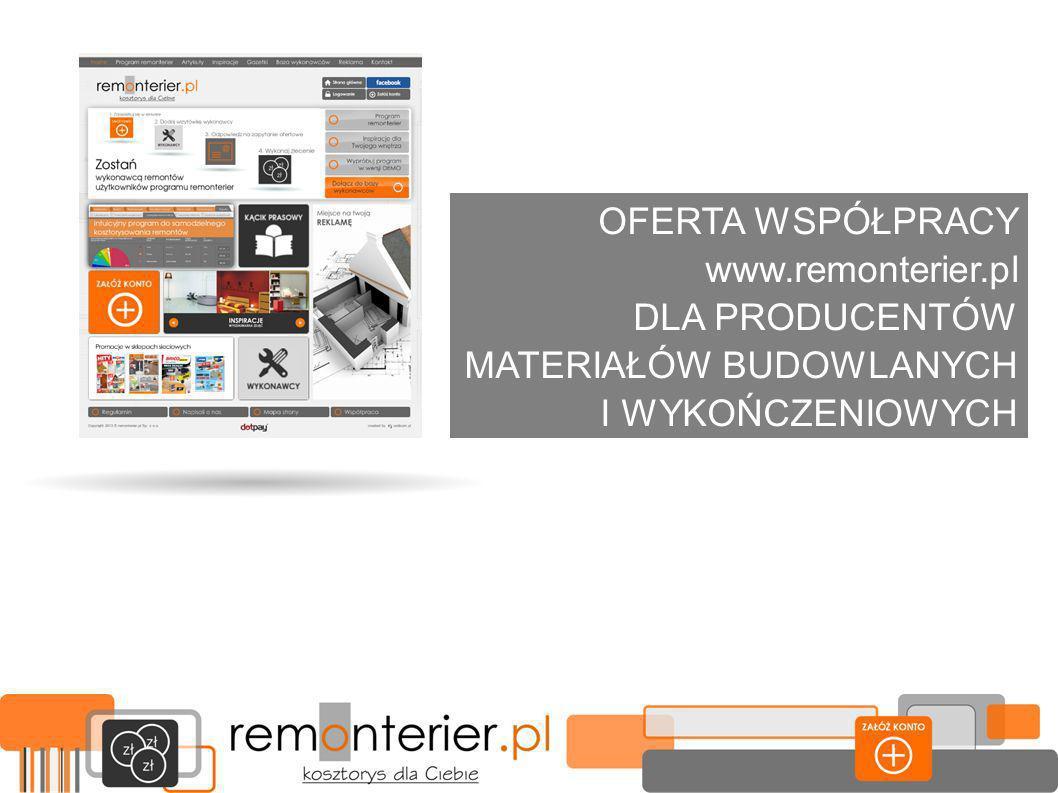 OFERTA WSPÓŁPRACY www.remonterier.pl DLA PRODUCENTÓW MATERIAŁÓW BUDOWLANYCH I WYKOŃCZENIOWYCH