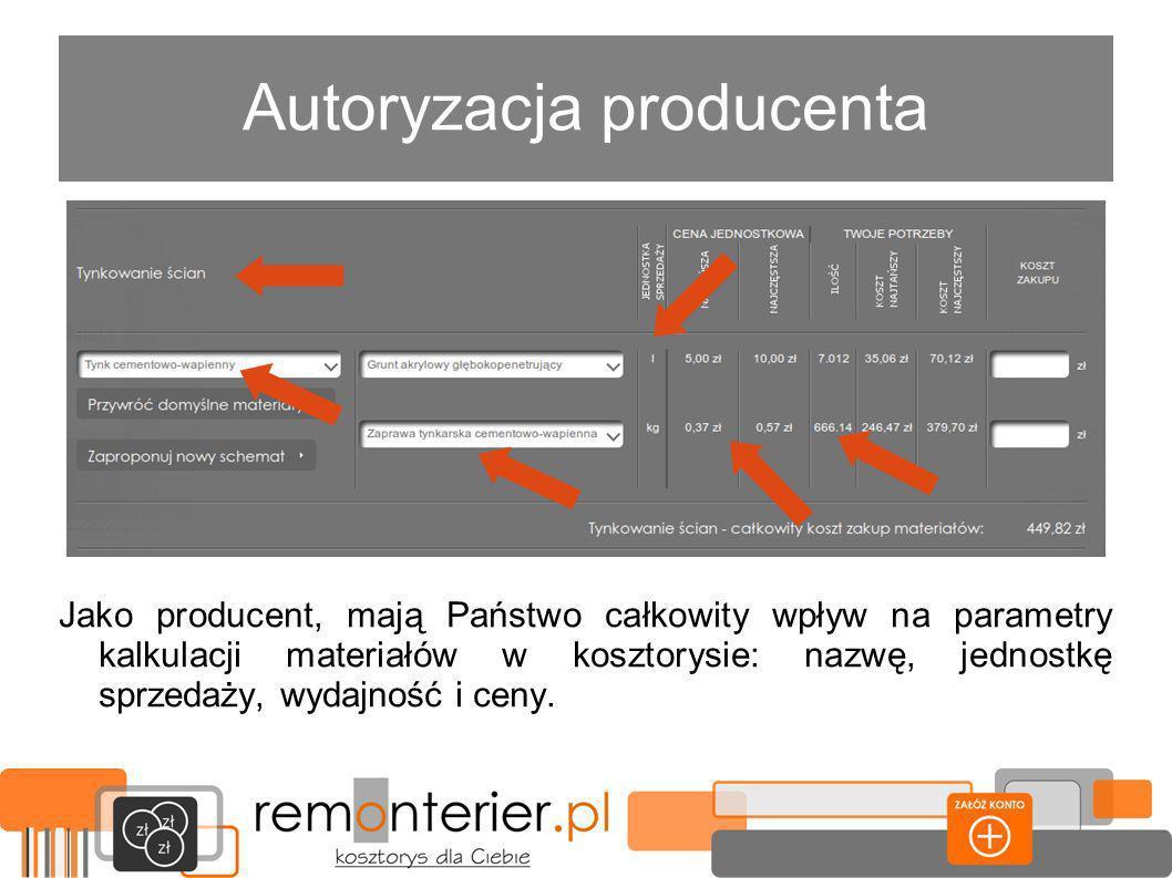 Autoryzacja producenta Jako producent, mają Państwo całkowity wpływ na parametry kalkulacji materiałów w kosztorysie: nazwę, jednostkę sprzedaży, wydajność i ceny.