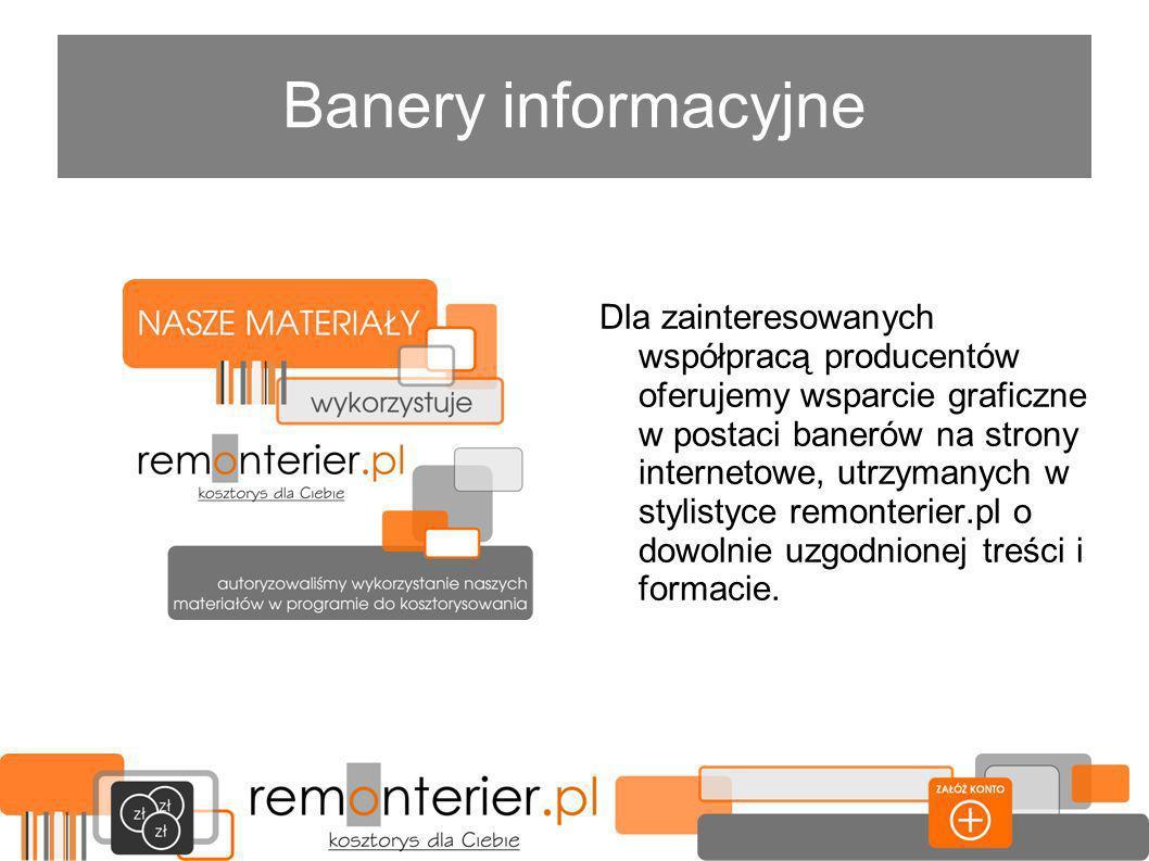 Banery informacyjne Dla zainteresowanych współpracą producentów oferujemy wsparcie graficzne w postaci banerów na strony internetowe, utrzymanych w stylistyce remonterier.pl o dowolnie uzgodnionej treści i formacie.