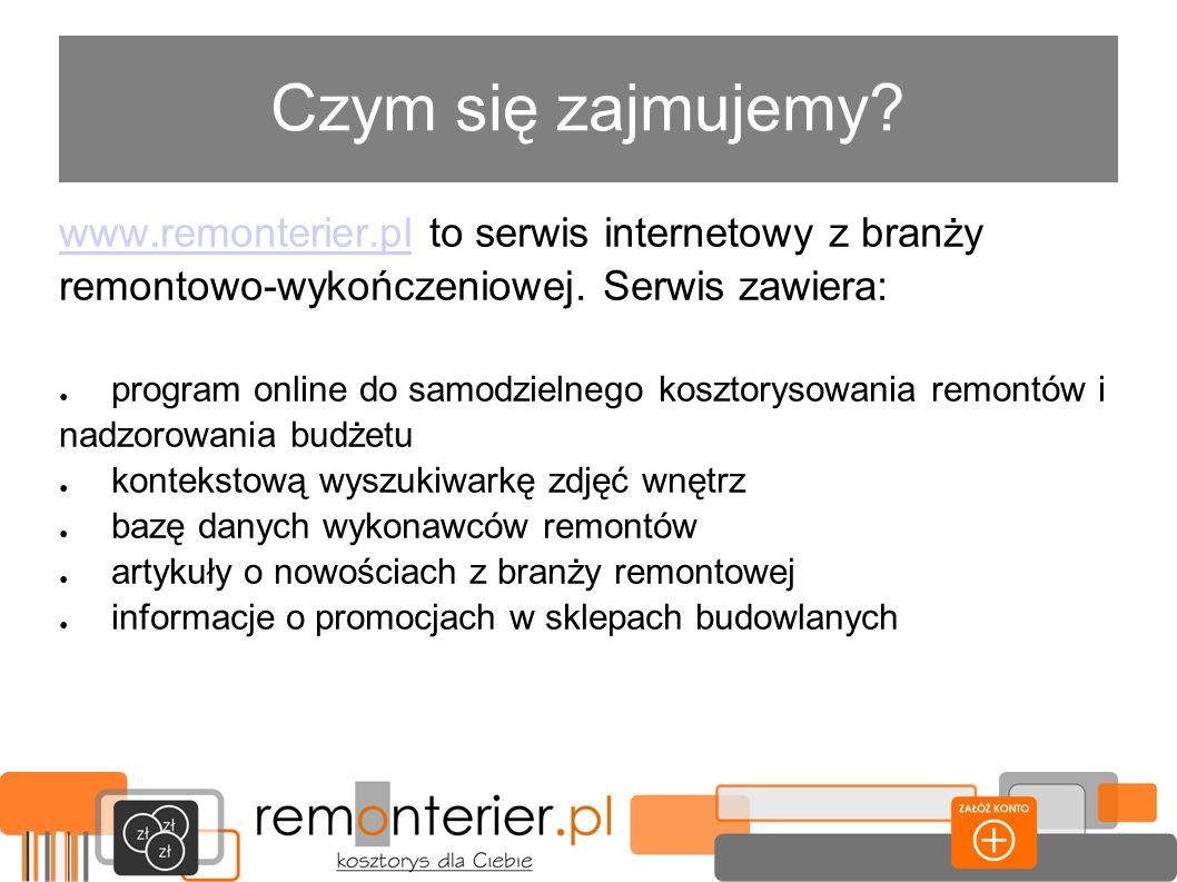 Czym się zajmujemy? www.remonterier.plwww.remonterier.pl to serwis internetowy z branży remontowo-wykończeniowej. Serwis zawiera: program online do sa