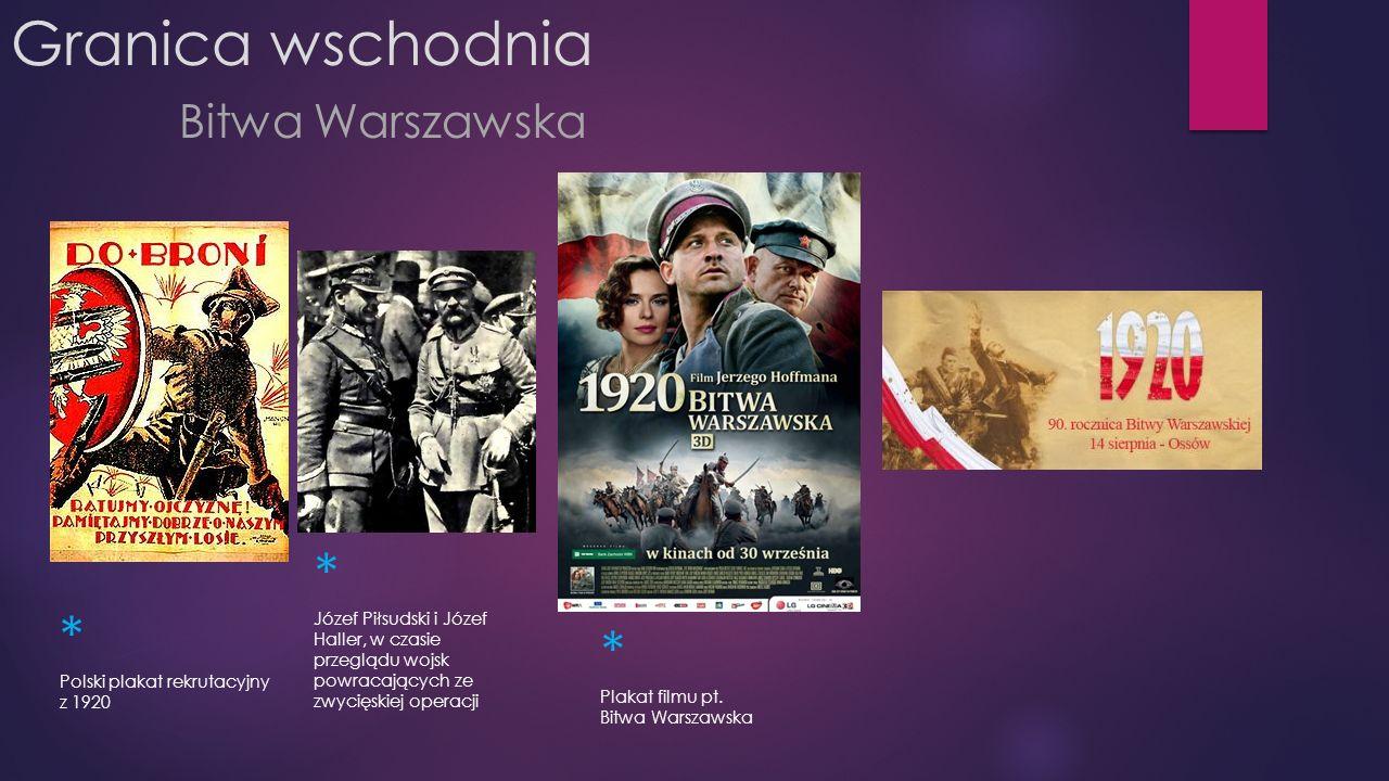 Granica wschodnia Bitwa Warszawska * Józef Piłsudski i Józef Haller, w czasie przeglądu wojsk powracających ze zwycięskiej operacji * Plakat filmu pt.