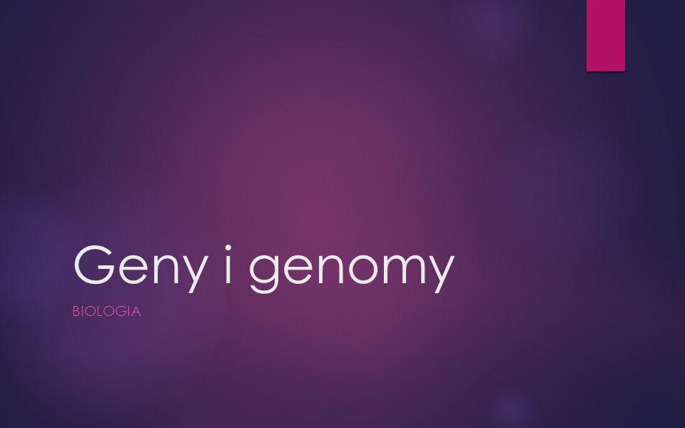 Geny i genomy BIOLOGIA