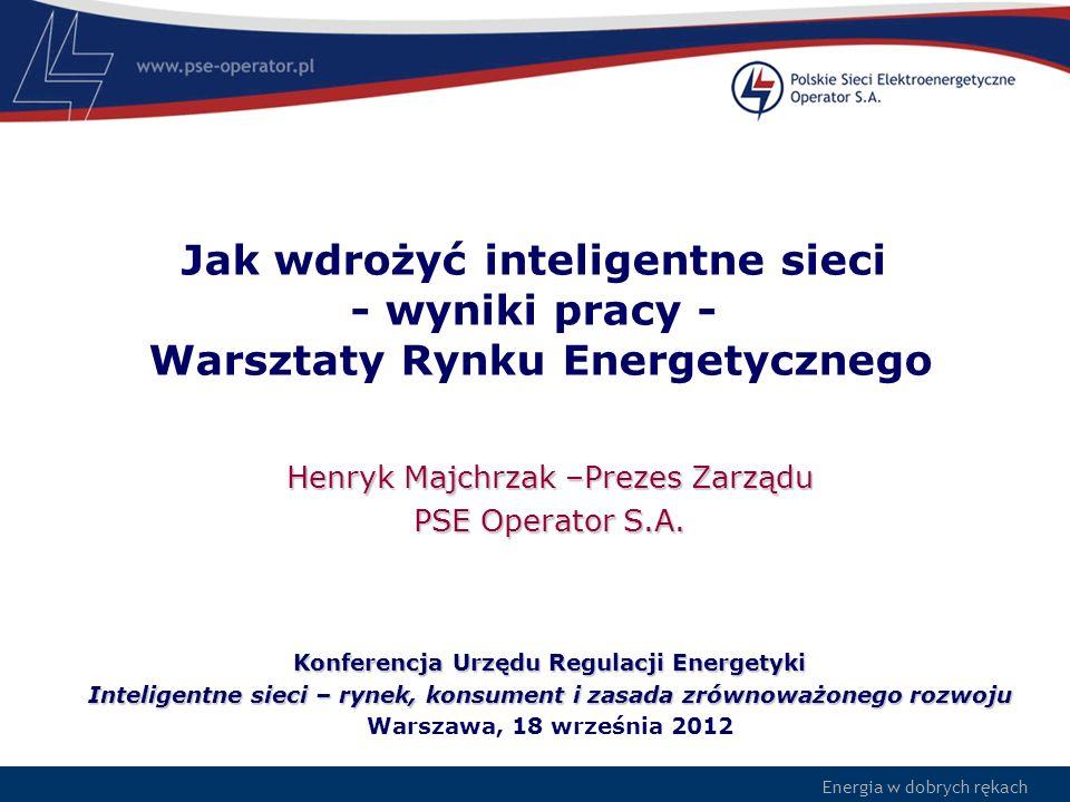 Energia w dobrych rękach Jak wdrożyć inteligentne sieci - wyniki pracy - Warsztaty Rynku Energetycznego Konferencja Urzędu Regulacji Energetyki Inteli