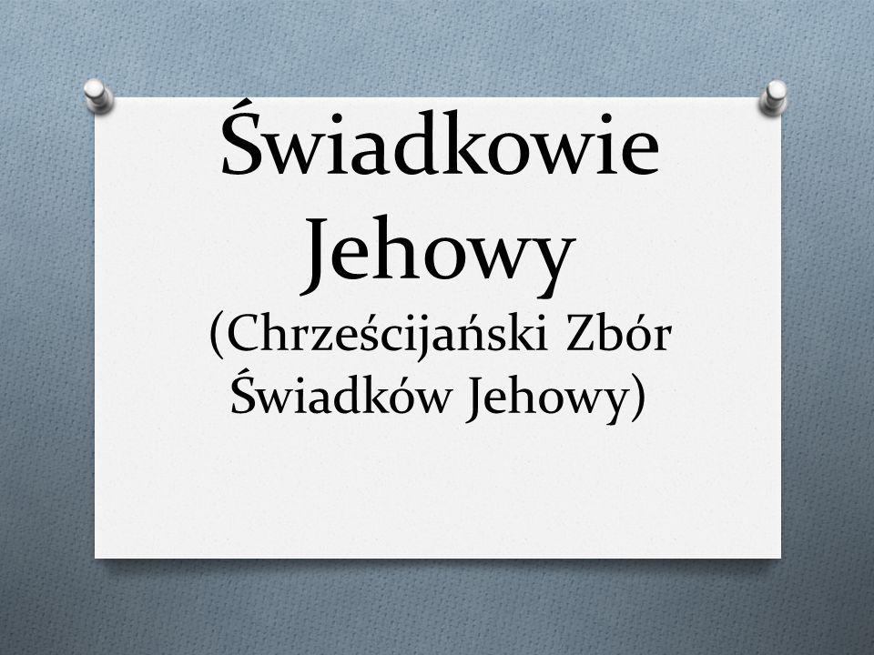 Podstawowe wiadomości Świadkowie Jehowy to sekta powstała na bazie chrześcijaństwa.