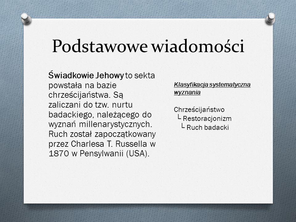 Podstawowe wiadomości Świadkowie Jehowy to sekta powstała na bazie chrześcijaństwa. Są zaliczani do tzw. nurtu badackiego, należącego do wyznań millen