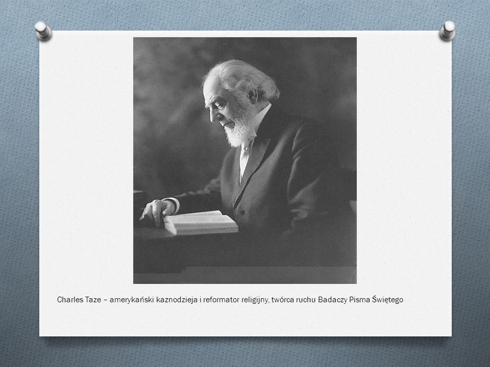 Charles Taze – amerykański kaznodzieja i reformator religijny, twórca ruchu Badaczy Pisma Świętego