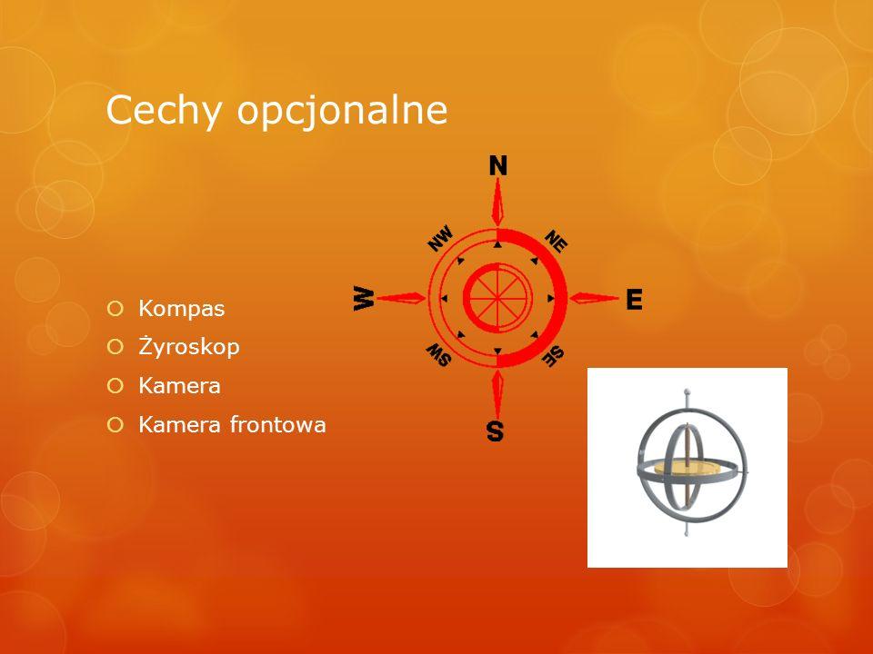Cechy opcjonalne Kompas Żyroskop Kamera Kamera frontowa