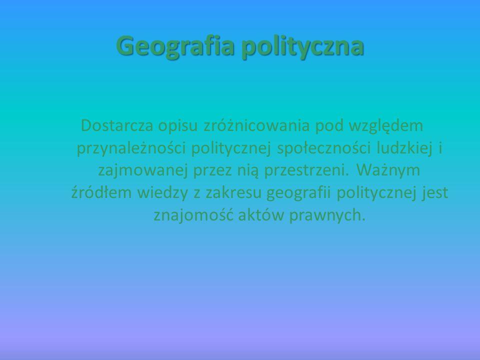 Geografia regionalna Daje opis fizycznogeograficzny i społeczno – ekonomiczny wybranych obszarów i regionów Ziemi.