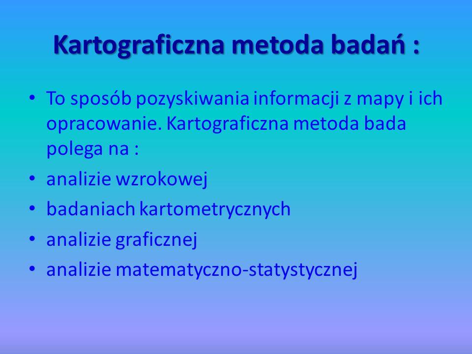 Graficzne metody prezentacji wyników badań geograficznych : metoda sygnaturowa metoda kropkowa metoda znaków ruchu metoda izorytmiczna metoda kartogramu metoda kartodiagramu metoda powierzchniowa metoda zasięgów