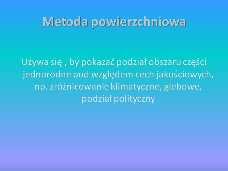 Metoda zasięgów Zjawisko prezentowane za pomocą tej metody występuje w rozproszeniu i często pokrywa sie z zasięgiem innego zjawiska.
