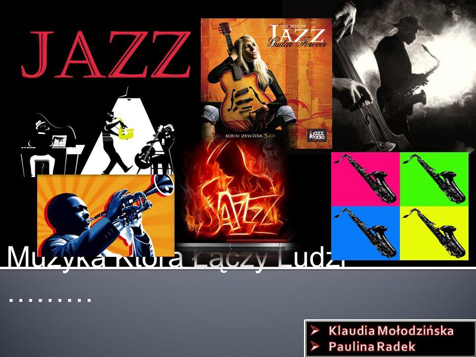 Gatunek muzyczny, który powstał w początkach XX wieku na południu Stanów Zjednoczonych w Nowym Orleanie jako połączenie muzyki zachodnioafrykańskiej i europejsko-amerykańskiej.