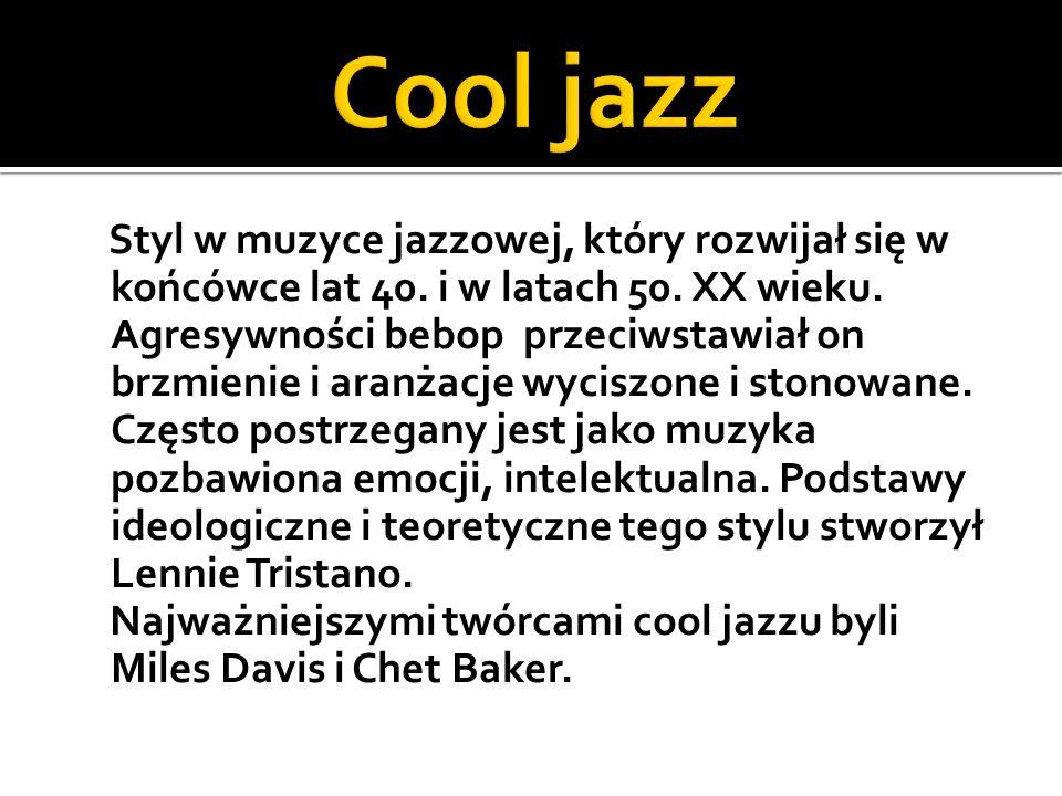 Styl w muzyce jazzowej, który rozwijał się w końcówce lat 40.