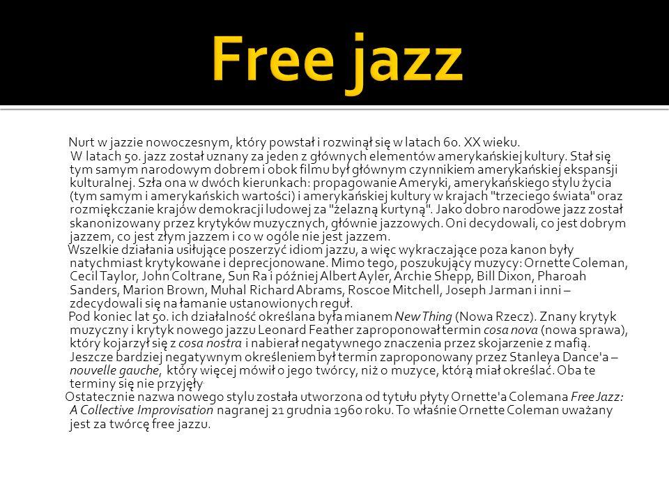 Nurt w jazzie nowoczesnym, który powstał i rozwinął się w latach 60. XX wieku. W latach 50. jazz został uznany za jeden z głównych elementów amerykańs