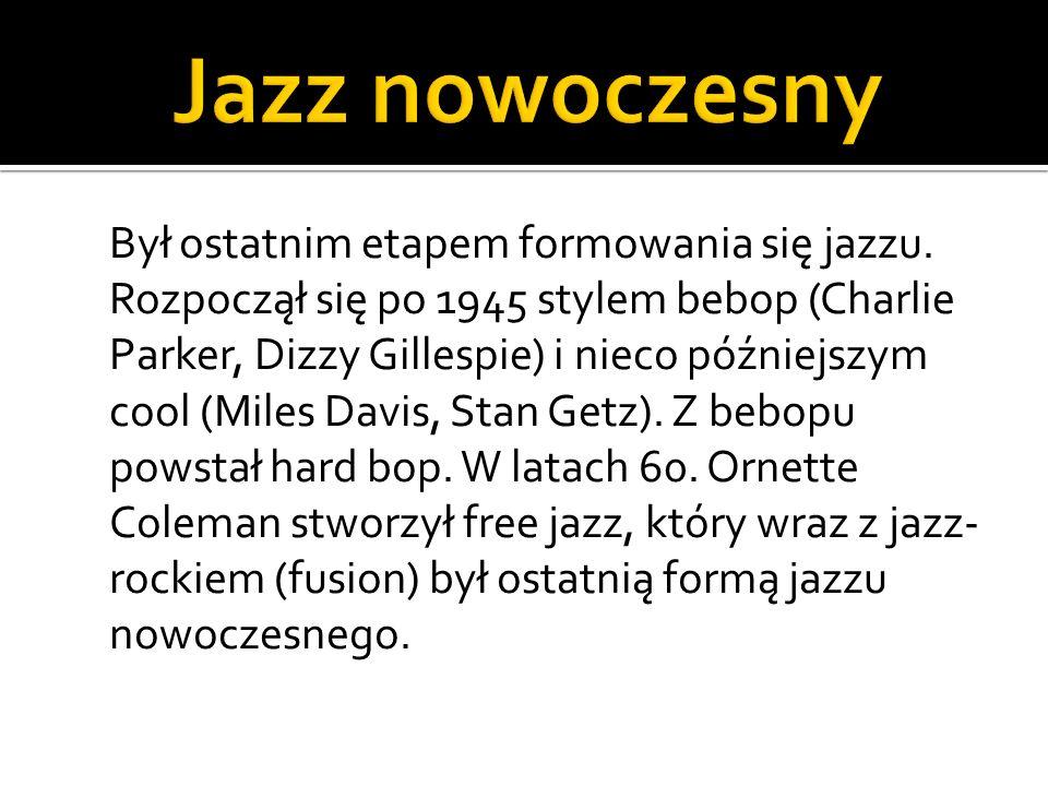Był ostatnim etapem formowania się jazzu. Rozpoczął się po 1945 stylem bebop (Charlie Parker, Dizzy Gillespie) i nieco późniejszym cool (Miles Davis,