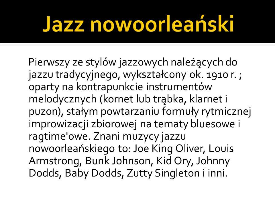 Pierwszy ze stylów jazzowych należących do jazzu tradycyjnego, wykształcony ok. 1910 r. ; oparty na kontrapunkcie instrumentów melodycznych (kornet lu