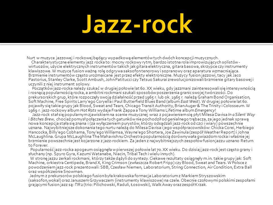 Nurt w muzyce jazzowej i rockowej będący wypadkową elementów tych dwóch koncepcji muzycznych. Charakterystyczne elementy jazz rocka to: mocny rockowy