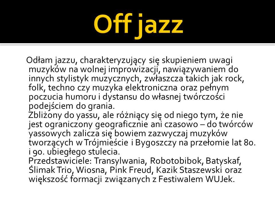 Odłam jazzu, charakteryzujący się skupieniem uwagi muzyków na wolnej improwizacji, nawiązywaniem do innych stylistyk muzycznych, zwłaszcza takich jak