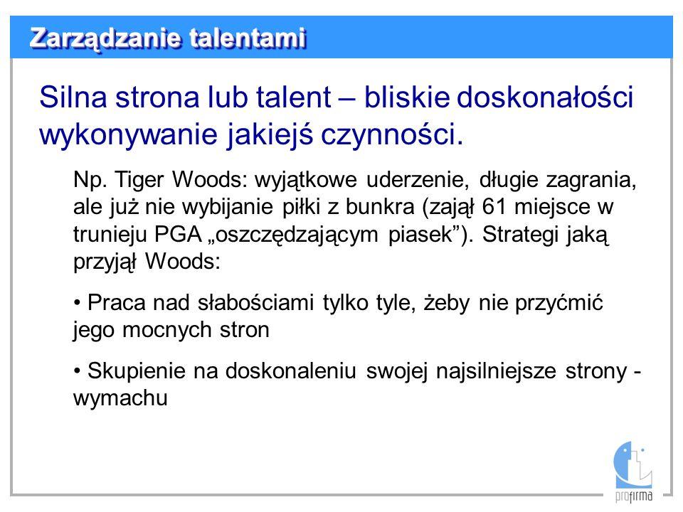 Silna strona lub talent – bliskie doskonałości wykonywanie jakiejś czynności. Np. Tiger Woods: wyjątkowe uderzenie, długie zagrania, ale już nie wybij