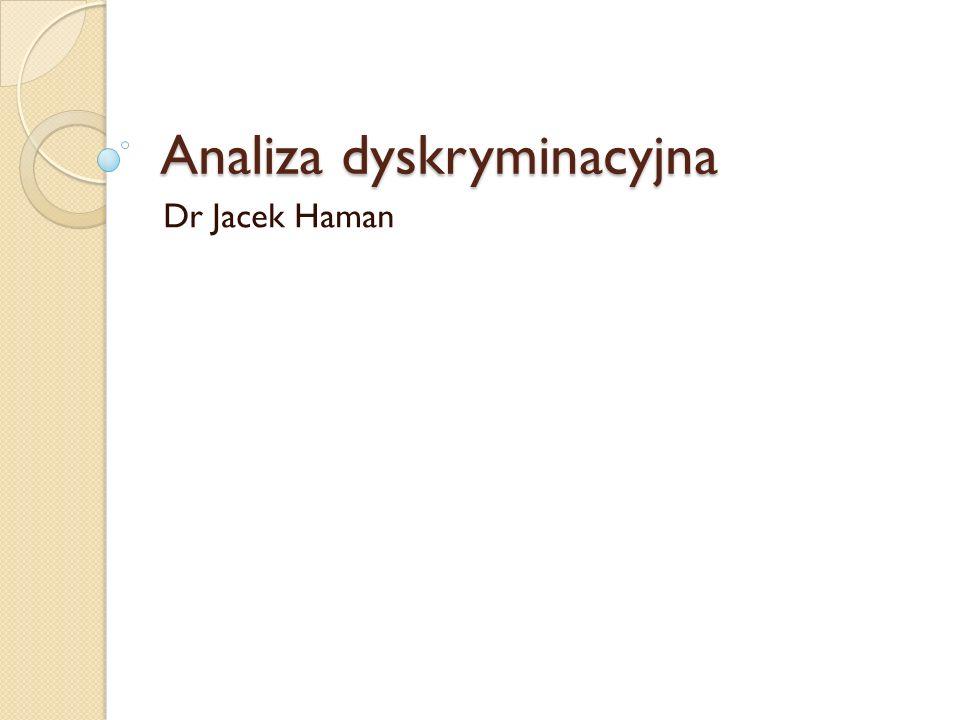 Analiza dyskryminacyjna Dr Jacek Haman