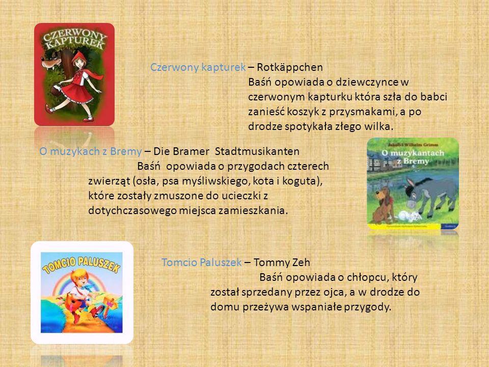 Czerwony kapturek – Rotkäppchen Baśń opowiada o dziewczynce w czerwonym kapturku która szła do babci zanieść koszyk z przysmakami, a po drodze spotyka