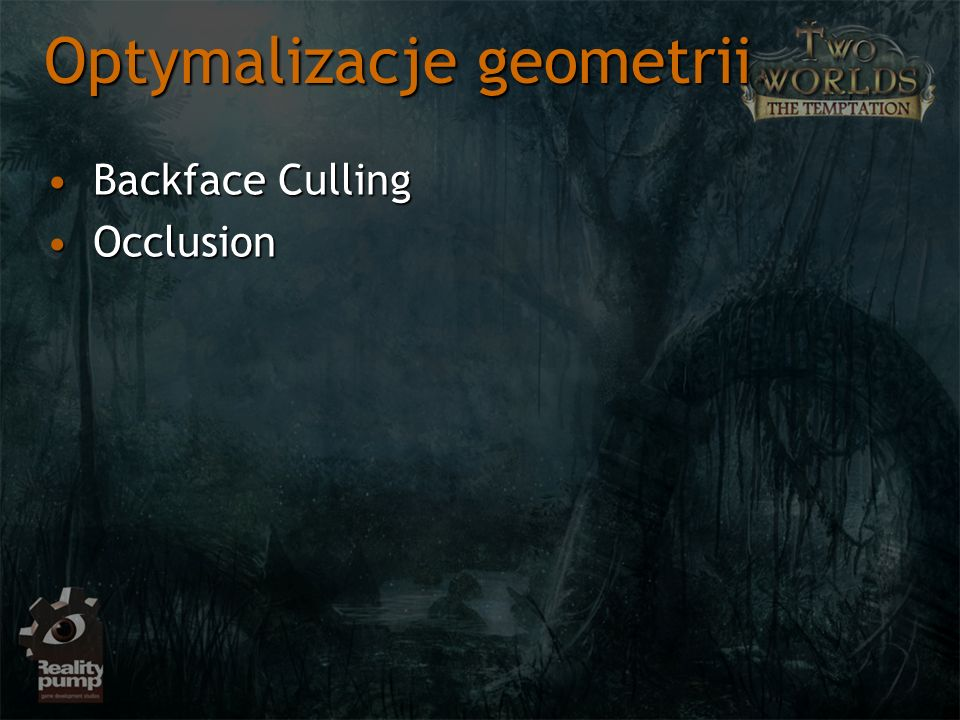 Backface CullingBackface Culling OcclusionOcclusion Optymalizacje geometrii
