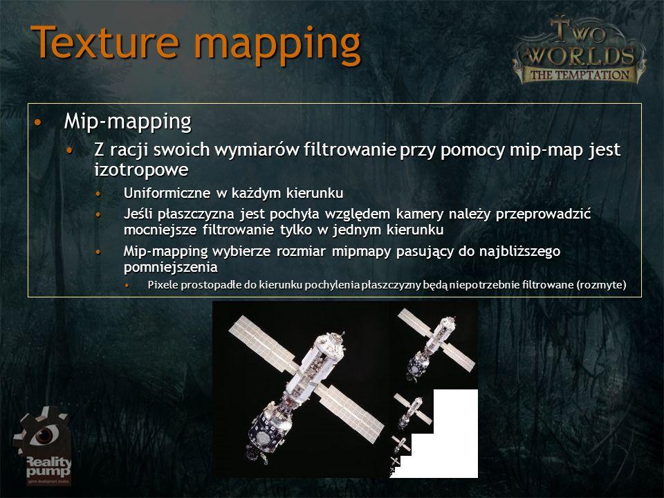 Mip-mappingMip-mapping Z racji swoich wymiarów filtrowanie przy pomocy mip-map jest izotropoweZ racji swoich wymiarów filtrowanie przy pomocy mip-map