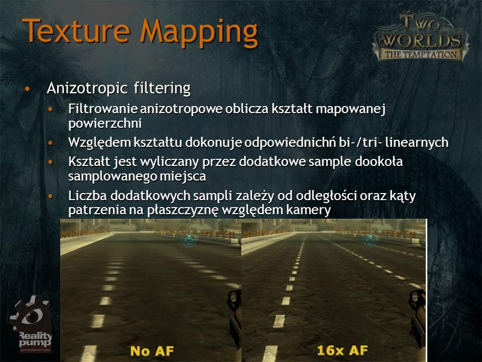 Anizotropic filteringAnizotropic filtering Filtrowanie anizotropowe oblicza kształt mapowanej powierzchniFiltrowanie anizotropowe oblicza kształt mapo