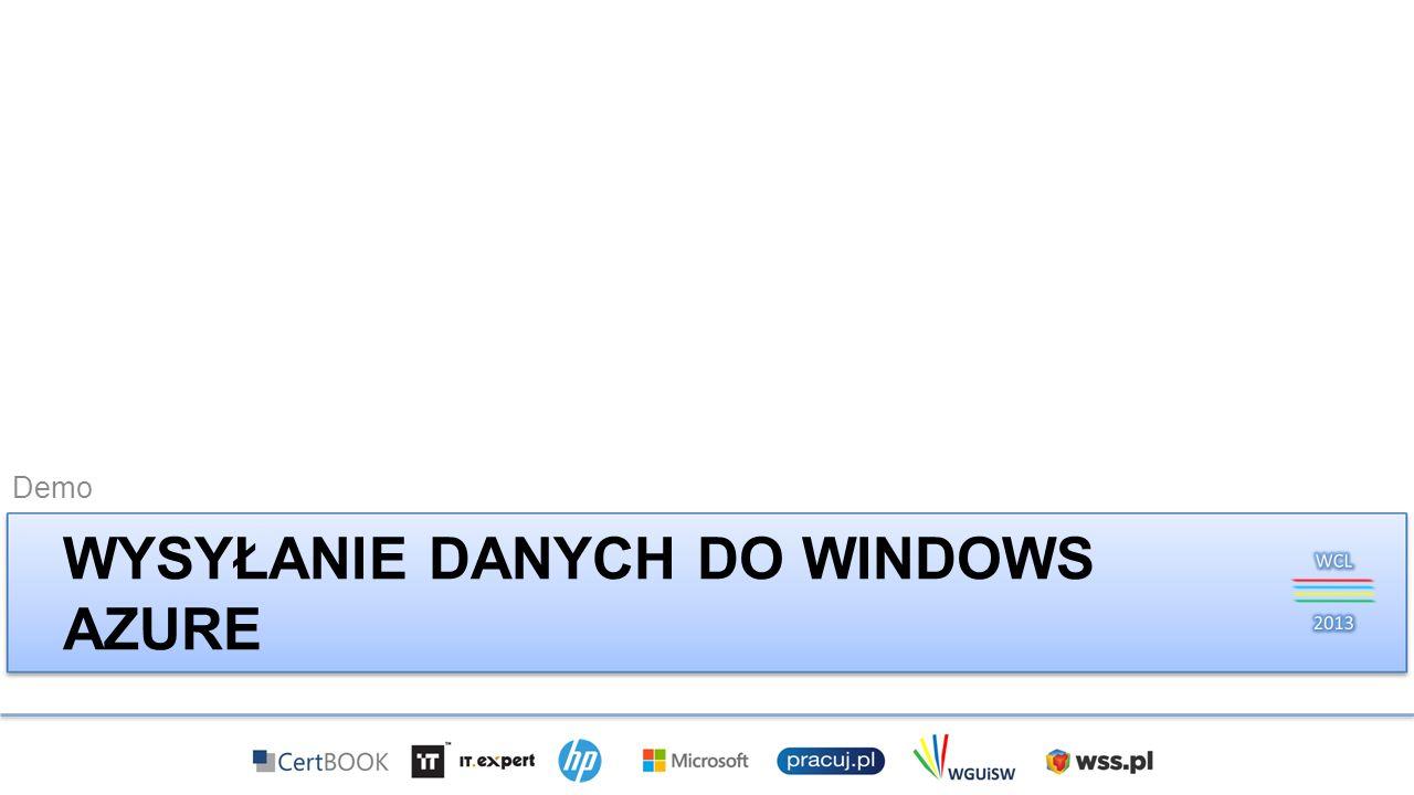 WYSYŁANIE DANYCH DO WINDOWS AZURE Demo