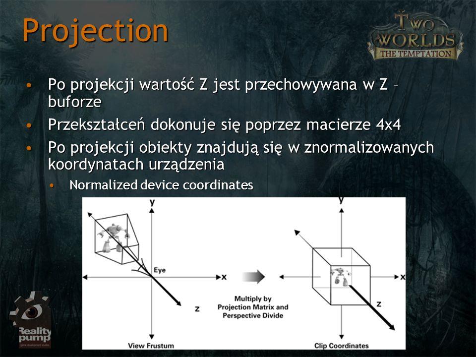 Projection Po projekcji wartość Z jest przechowywana w Z – buforzePo projekcji wartość Z jest przechowywana w Z – buforze Przekształceń dokonuje się p