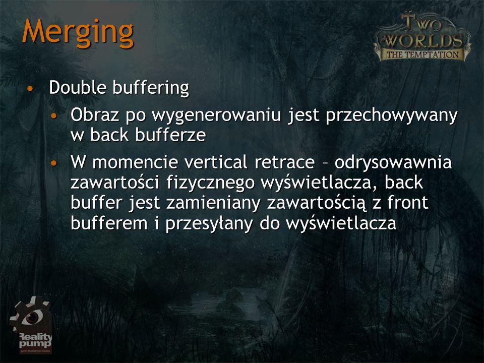 Merging Double bufferingDouble buffering Obraz po wygenerowaniu jest przechowywany w back bufferzeObraz po wygenerowaniu jest przechowywany w back buf