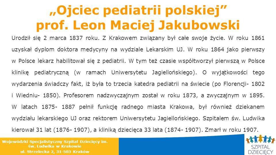 Urodził się 2 marca 1837 roku. Z Krakowem związany był całe swoje życie. W roku 1861 uzyskał dyplom doktora medycyny na wydziale Lekarskim UJ. W roku