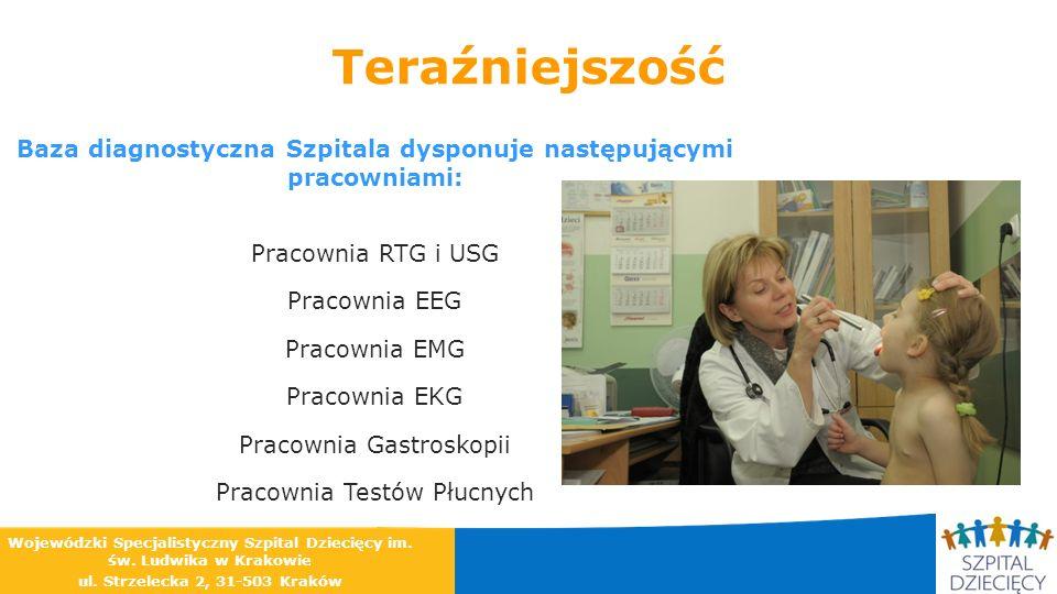 Teraźniejszość Baza diagnostyczna Szpitala dysponuje następującymi pracowniami: Pracownia RTG i USG Pracownia EEG Pracownia EMG Pracownia EKG Pracowni