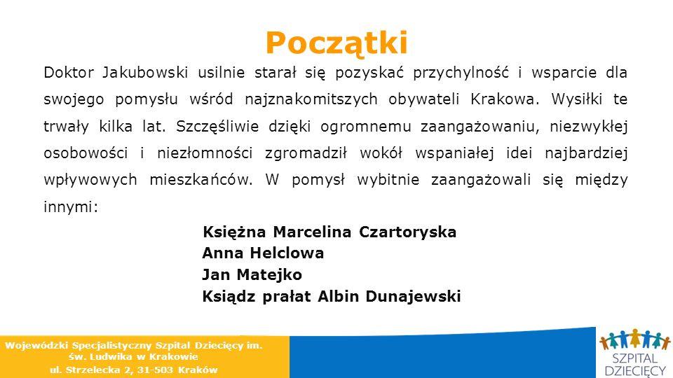Początki Doktor Jakubowski usilnie starał się pozyskać przychylność i wsparcie dla swojego pomysłu wśród najznakomitszych obywateli Krakowa. Wysiłki t