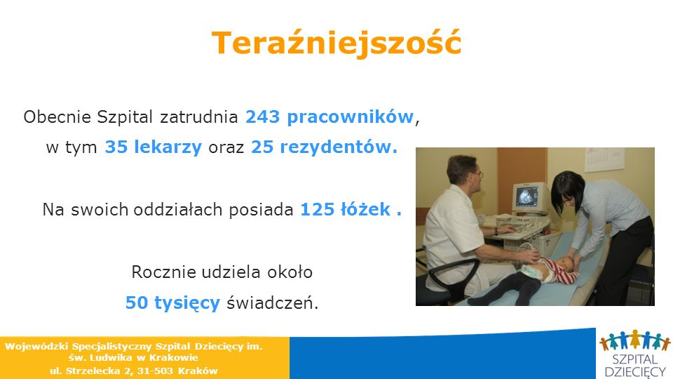 Teraźniejszość Obecnie Szpital zatrudnia 243 pracowników, w tym 35 lekarzy oraz 25 rezydentów. Na swoich oddziałach posiada 125 łóżek. Rocznie udziela