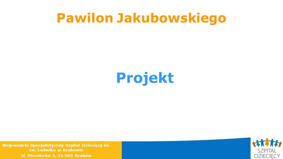Pawilon Jakubowskiego Projekt Wojewódzki Specjalistyczny Szpital Dziecięcy im. św. Ludwika w Krakowie ul. Strzelecka 2, 31-503 Kraków