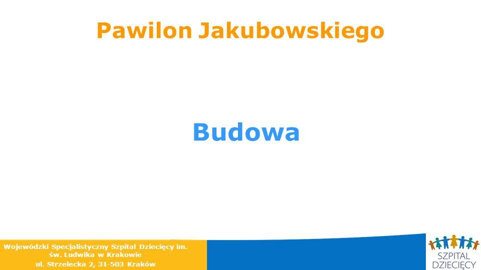 Pawilon Jakubowskiego Budowa Wojewódzki Specjalistyczny Szpital Dziecięcy im. św. Ludwika w Krakowie ul. Strzelecka 2, 31-503 Kraków