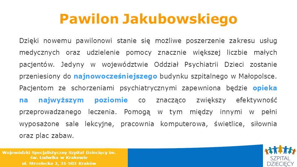 Pawilon Jakubowskiego Dzięki nowemu pawilonowi stanie się możliwe poszerzenie zakresu usług medycznych oraz udzielenie pomocy znacznie większej liczbi