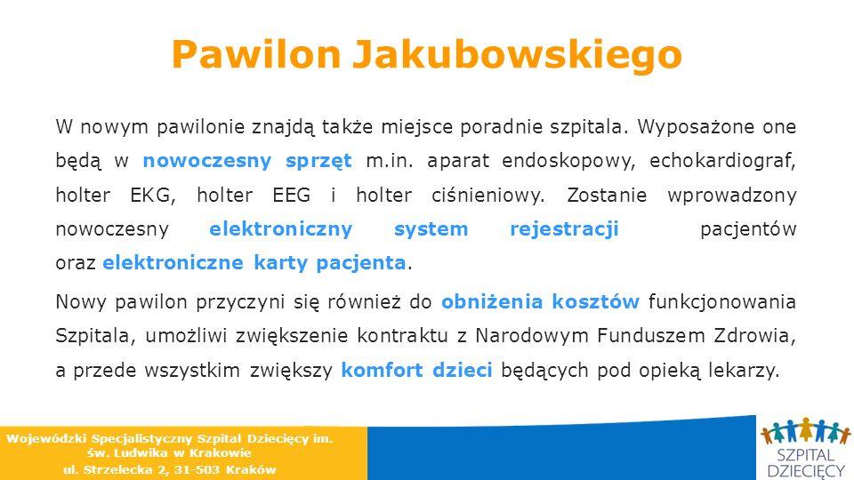 Pawilon Jakubowskiego W nowym pawilonie znajdą także miejsce poradnie szpitala. Wyposażone one będą w nowoczesny sprzęt m.in. aparat endoskopowy, echo