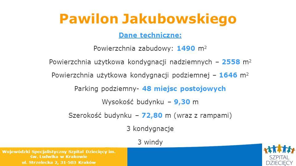 Pawilon Jakubowskiego Dane techniczne: Powierzchnia zabudowy: 1490 m 2 Powierzchnia użytkowa kondygnacji nadziemnych – 2558 m 2 Powierzchnia użytkowa