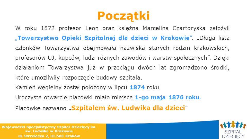 Początki W roku 1872 profesor Leon oraz księżna Marcelina Czartoryska założyliTowarzystwo Opieki Szpitalnej dla dzieci w Krakowie. Długa lista członkó