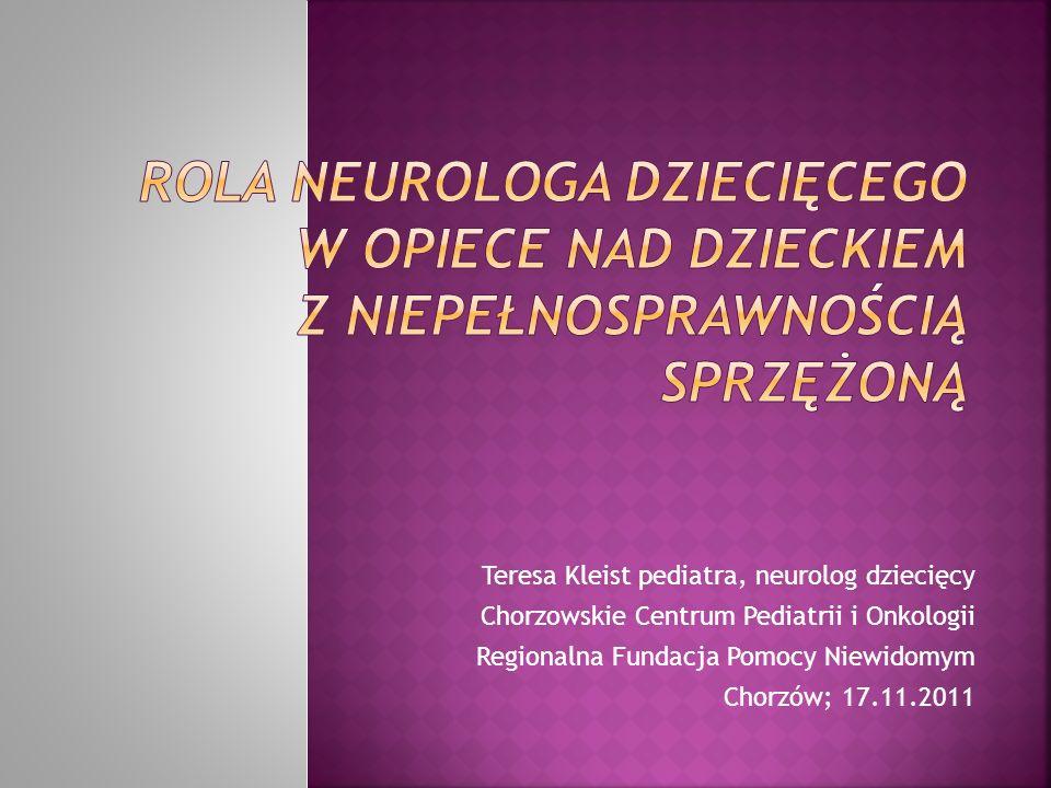 Teresa Kleist pediatra, neurolog dziecięcy Chorzowskie Centrum Pediatrii i Onkologii Regionalna Fundacja Pomocy Niewidomym Chorzów; 17.11.2011