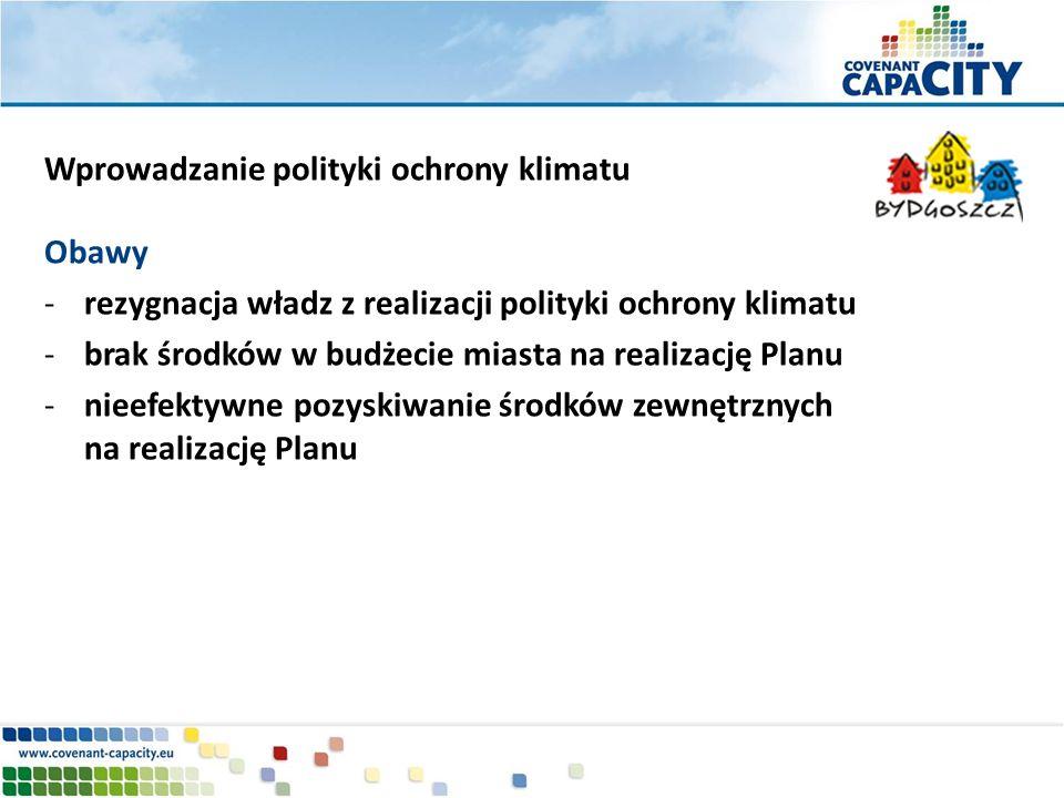 Obawy -rezygnacja władz z realizacji polityki ochrony klimatu -brak środków w budżecie miasta na realizację Planu -nieefektywne pozyskiwanie środków z