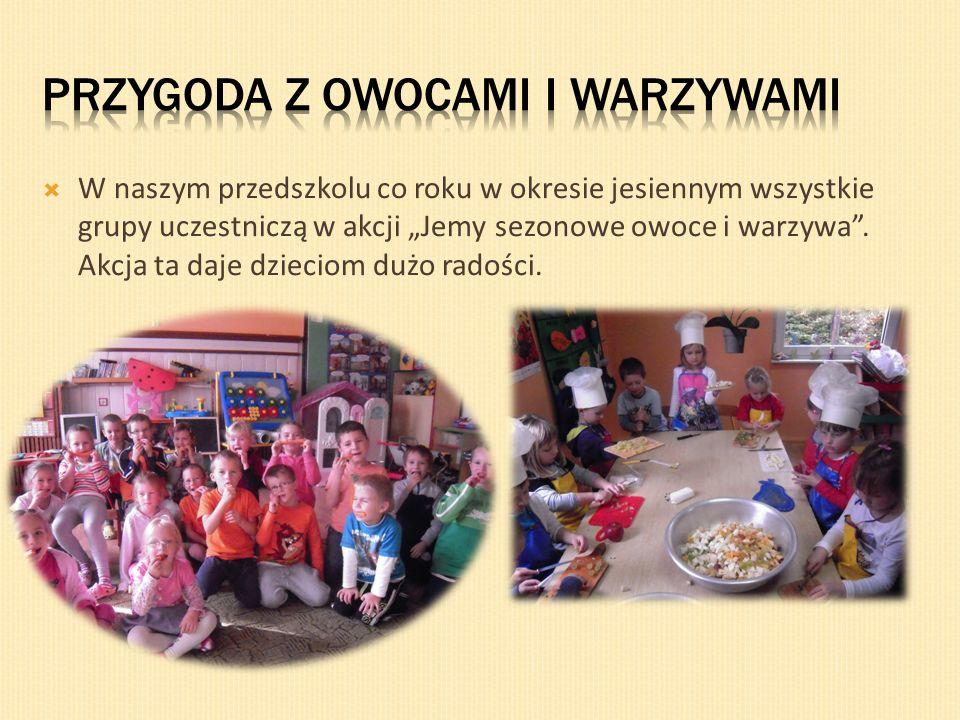 W naszym przedszkolu co roku w okresie jesiennym wszystkie grupy uczestniczą w akcji Jemy sezonowe owoce i warzywa. Akcja ta daje dzieciom dużo radośc