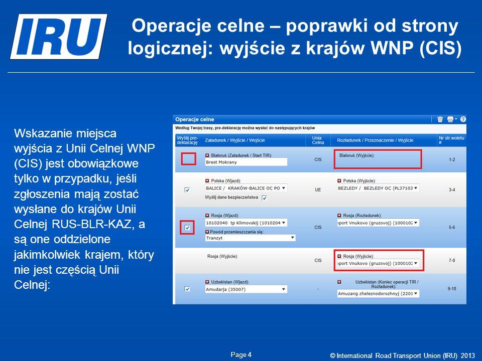 Operacje celne – poprawki od strony logicznej: wyjście z krajów WNP (CIS) © International Road Transport Union (IRU) 2013 Page Page 4 Wskazanie miejsc