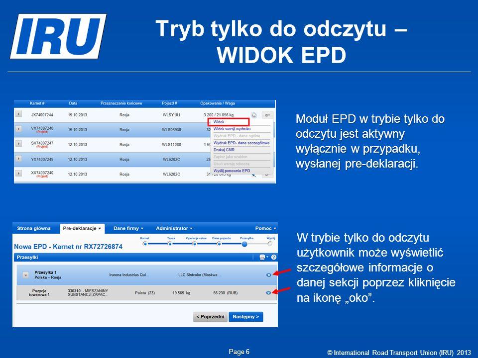 Tryb tylko do odczytu – WIDOK EPD © International Road Transport Union (IRU) 2013 Page Page 6 Moduł EPD w trybie tylko do odczytu jest aktywny wyłączn