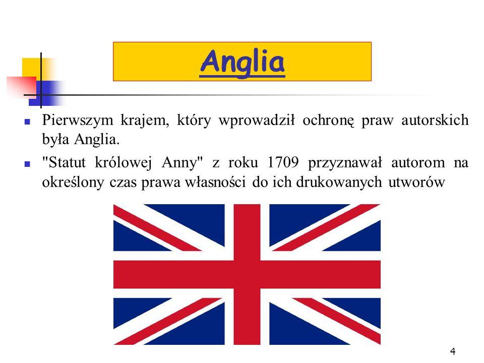 Pierwszym krajem, który wprowadził ochronę praw autorskich była Anglia.