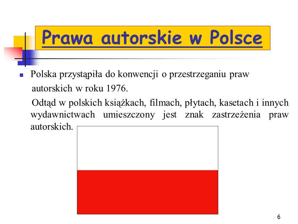 Polska przystąpiła do konwencji o przestrzeganiu praw autorskich w roku 1976.