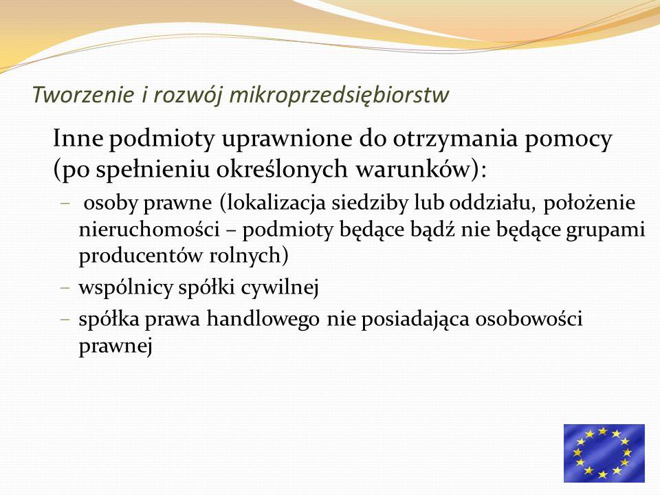 Inne podmioty uprawnione do otrzymania pomocy (po spełnieniu określonych warunków): – osoby prawne (lokalizacja siedziby lub oddziału, położenie nieru